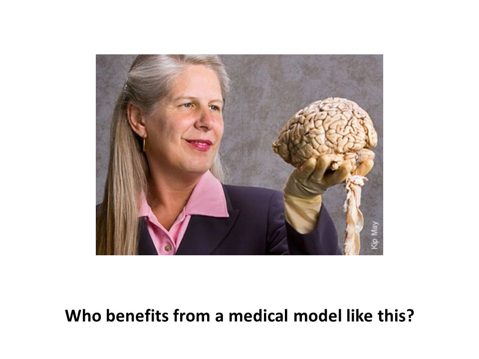 Who benefits from a medical model like this
