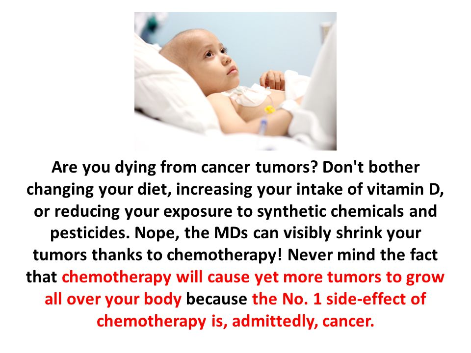Are you dying from cancer tumors