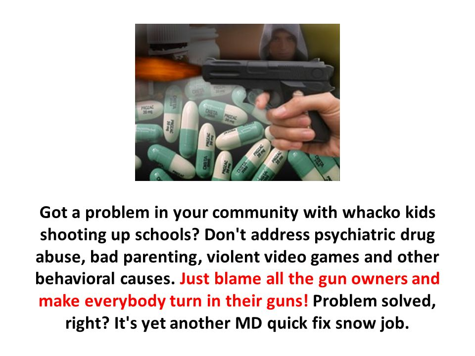 Got a problem in your community with whacko kids shooting up schools