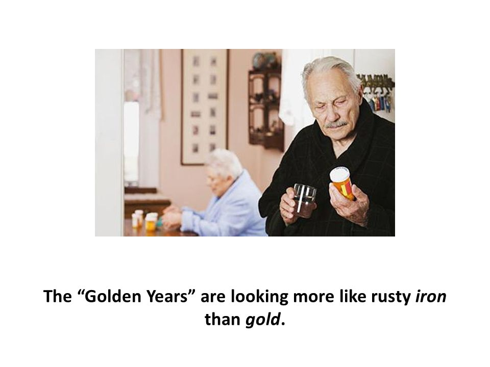 The Golden Years are looking more like rusty iron than gold.