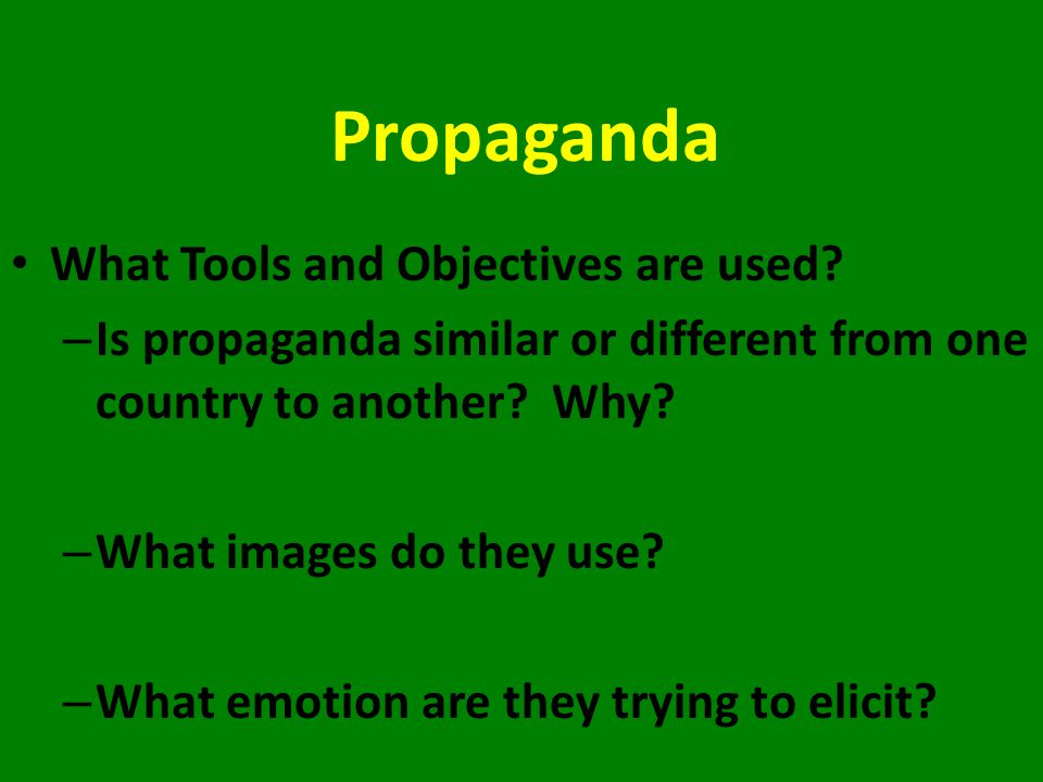 Propaganda What Tools and Objectives are used