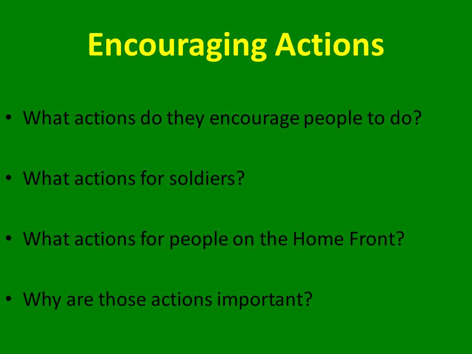 Encouraging Actions What actions do they encourage people to do
