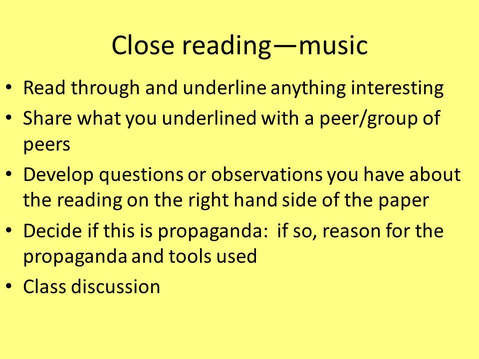 Close reading—music Read through and underline anything interesting