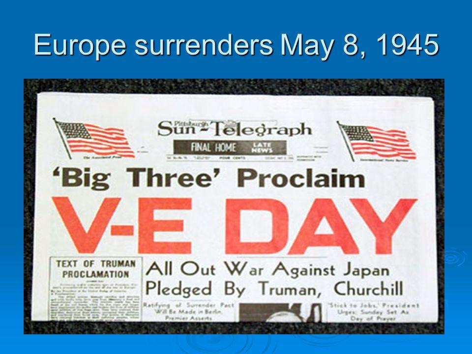 Europe surrenders May 8, 1945