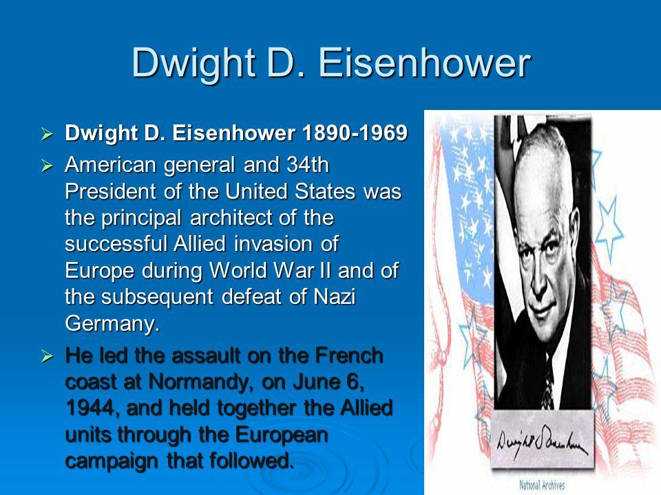Dwight D. Eisenhower Dwight D. Eisenhower 1890-1969