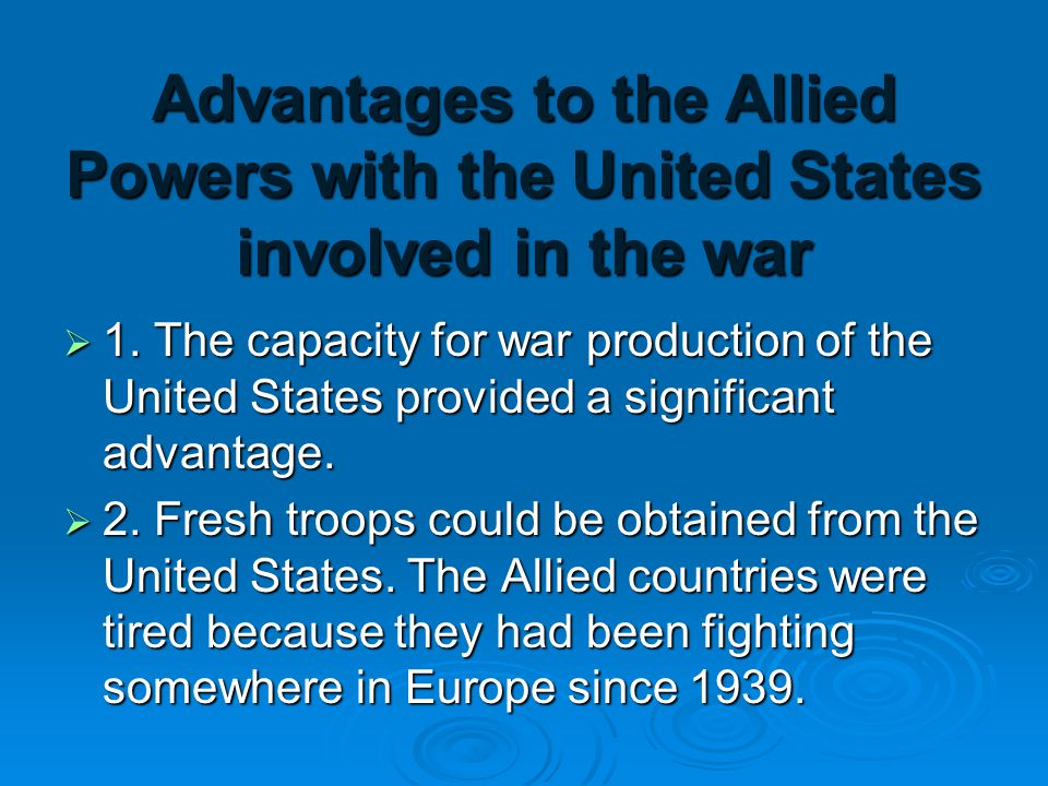 Advantages to the Allied Powers with the United States involved in the war