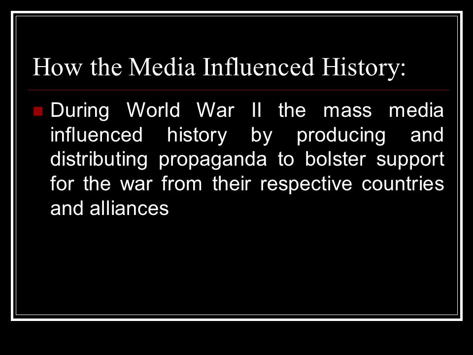 How the Media Influenced History:
