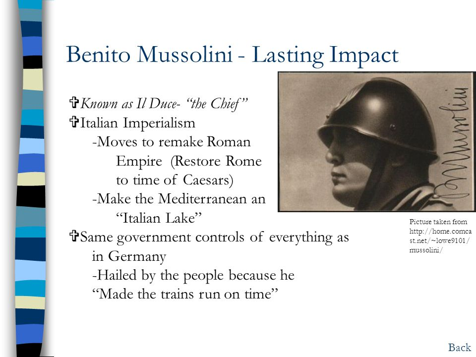 the life and influence of benito mussolini Benito mussolini was the leader of the  early life born  which gave him a larger megaphone and expanded his influence dictator mussolini initially.
