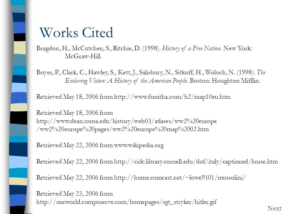 Works Cited Bragdon, H., McCutchen, S., Ritchie, D. (1998). History of a Free Nation. New York: McGraw-Hill.