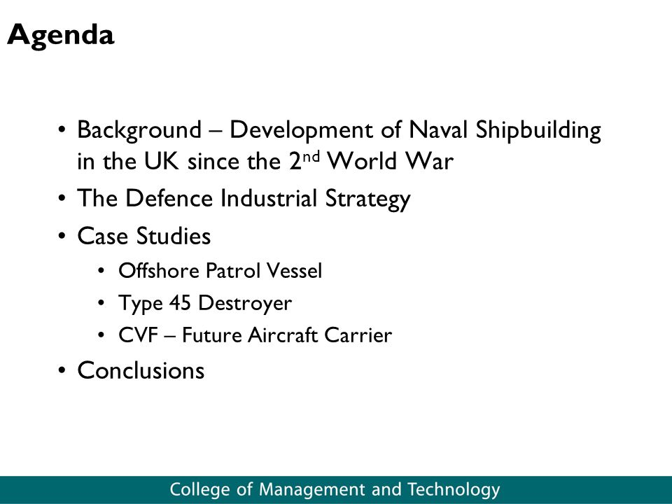 Agenda Background – Development of Naval Shipbuilding in the UK since the 2nd World War. The Defence Industrial Strategy.