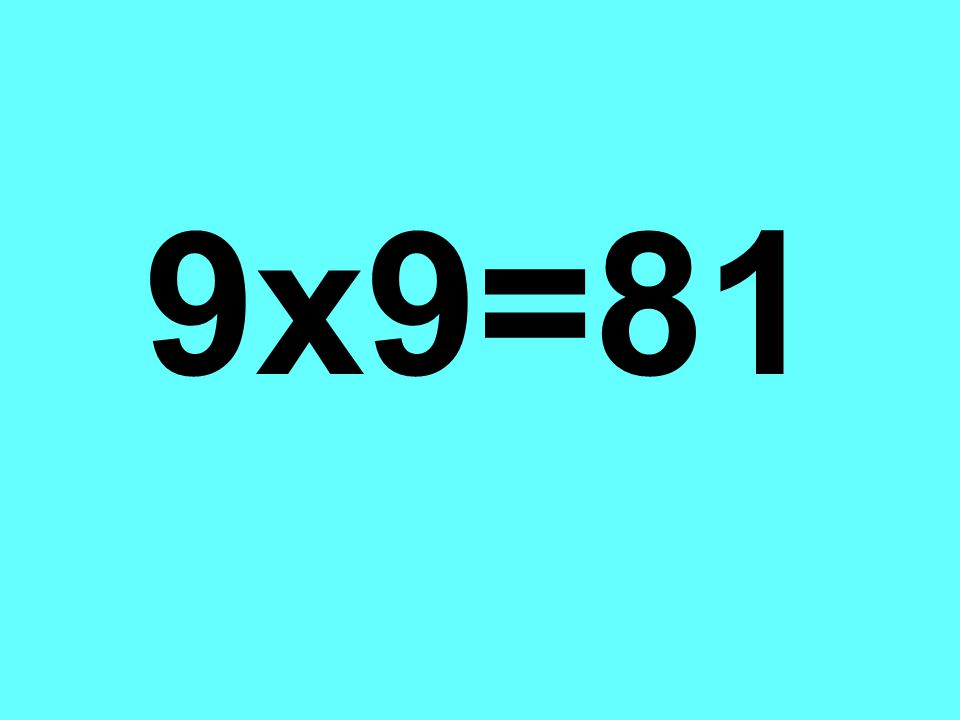 9x9=81