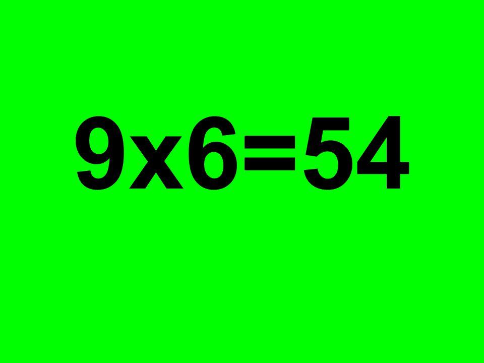 9x6=54