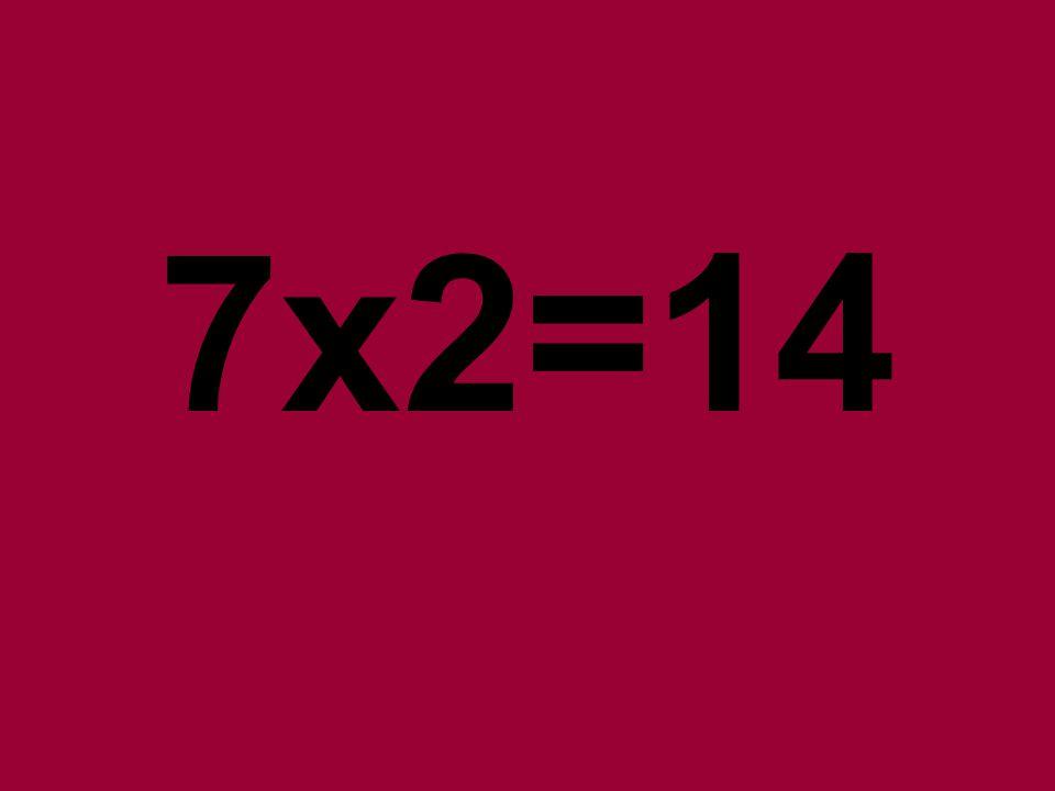 7x2=14