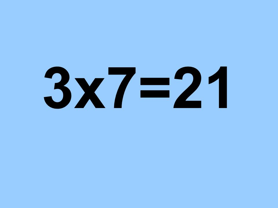 3x7=21