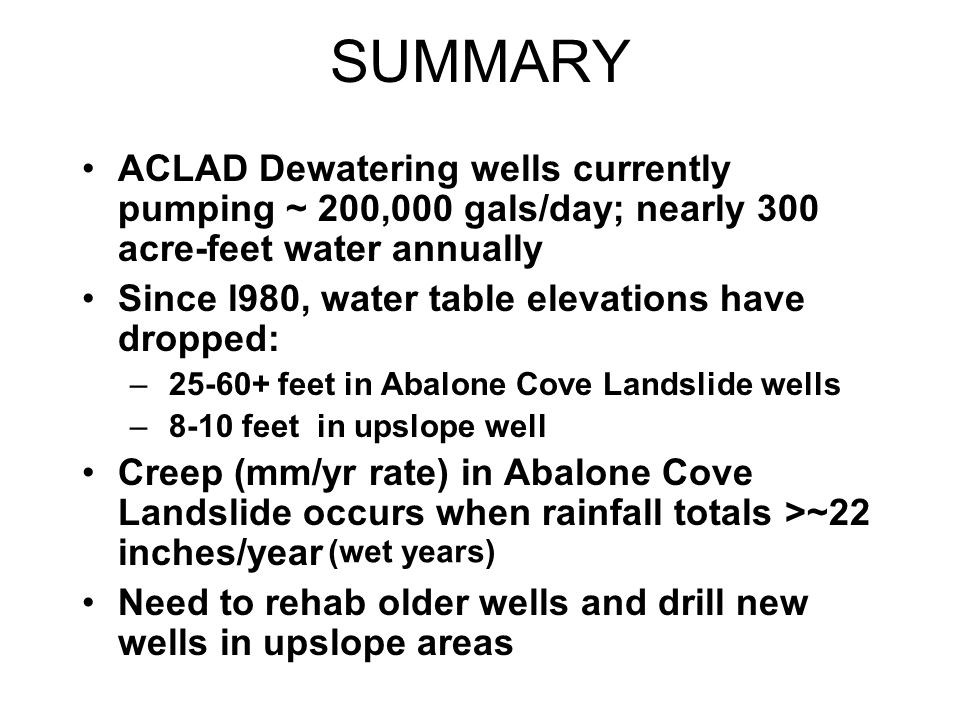 SUMMARY ACLAD Dewatering wells currently pumping ~ 200,000 gals/day; nearly 300 acre-feet water annually.