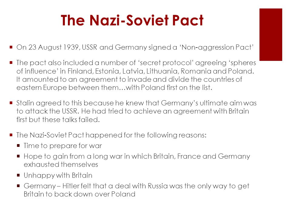 The Nazi-Soviet Pact On 23 August 1939, USSR and Germany signed a 'Non-aggression Pact'