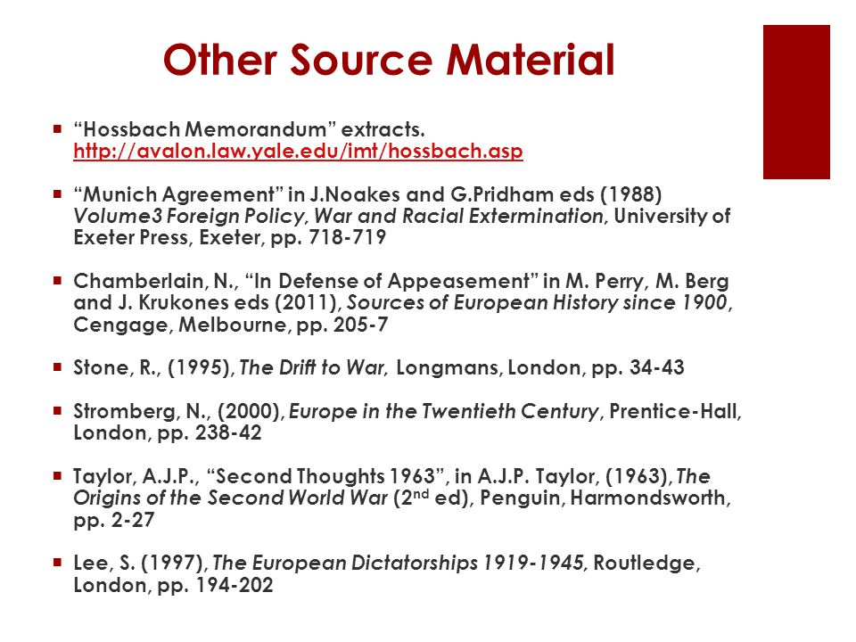 Other Source Material Hossbach Memorandum extracts. http://avalon.law.yale.edu/imt/hossbach.asp.