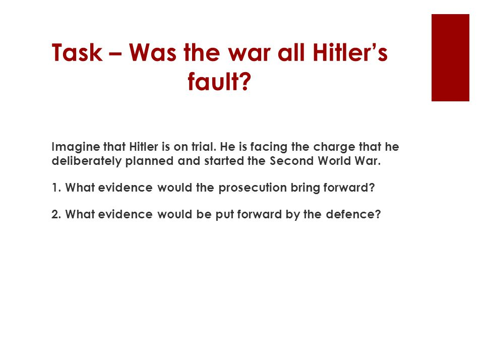 Task – Was the war all Hitler's fault
