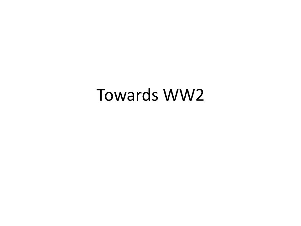 Towards WW2