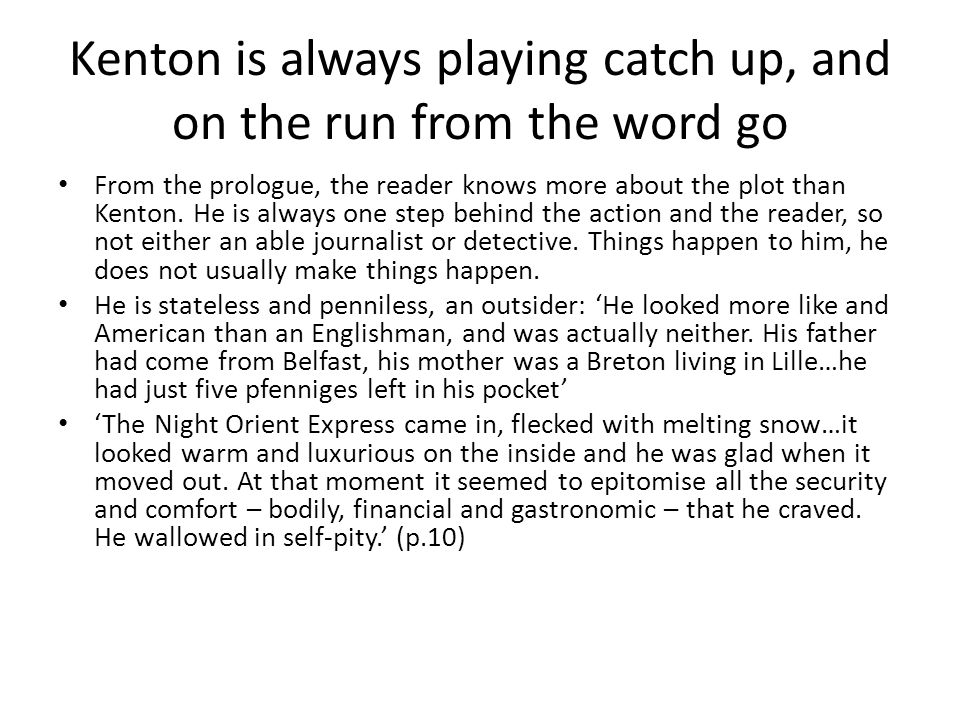 Kenton is always playing catch up, and on the run from the word go