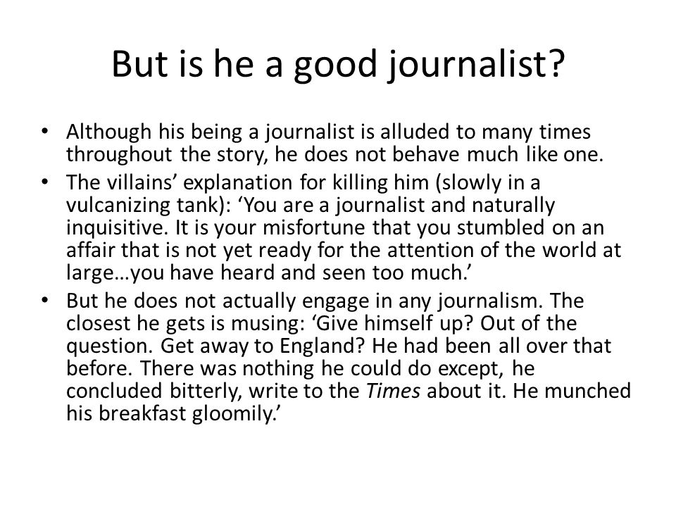 But is he a good journalist