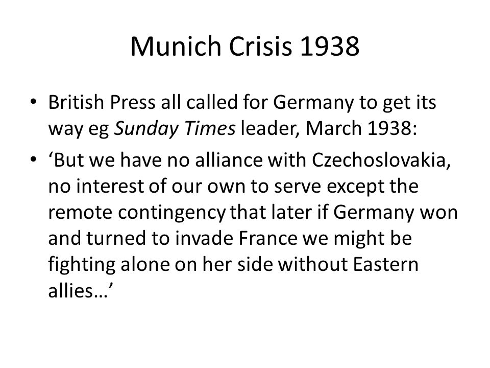 Munich Crisis 1938 British Press all called for Germany to get its way eg Sunday Times leader, March 1938: