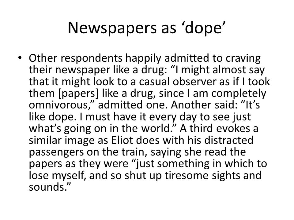 Newspapers as 'dope'