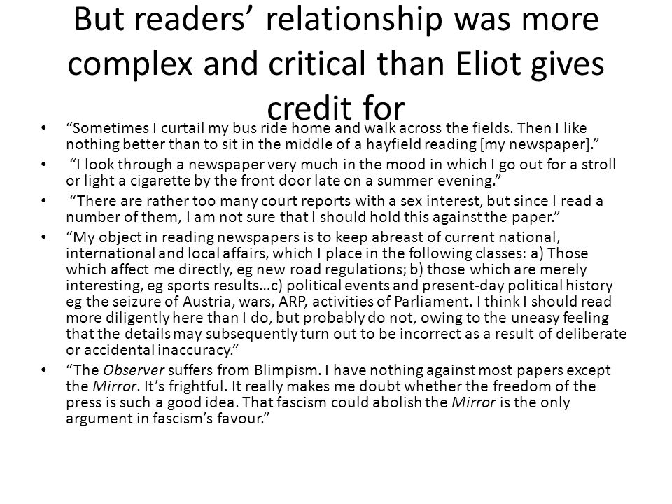 But readers' relationship was more complex and critical than Eliot gives credit for