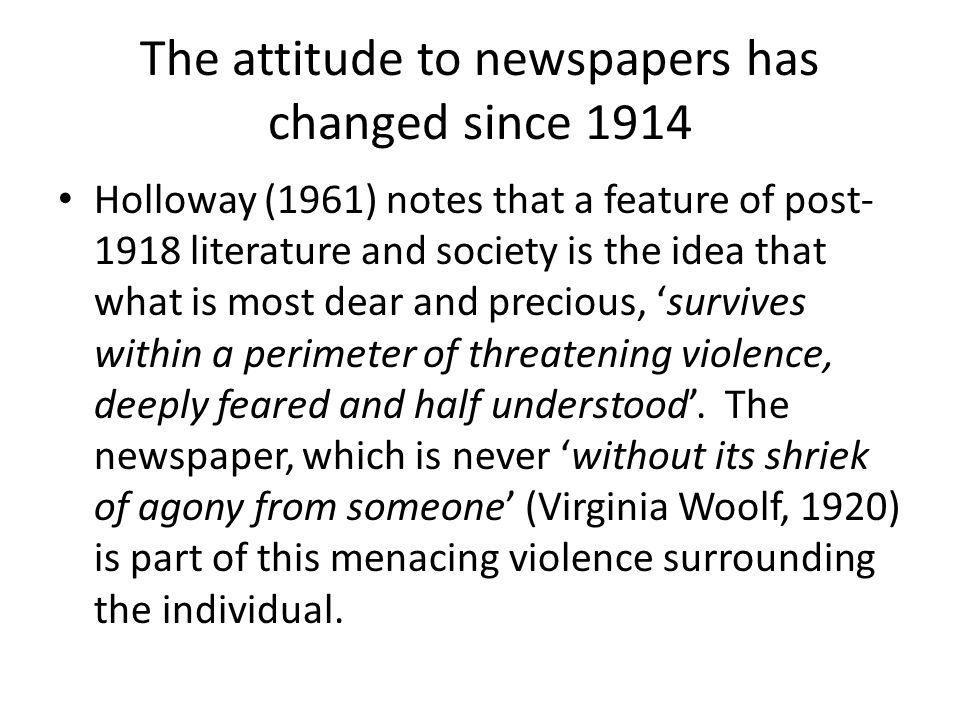 The attitude to newspapers has changed since 1914