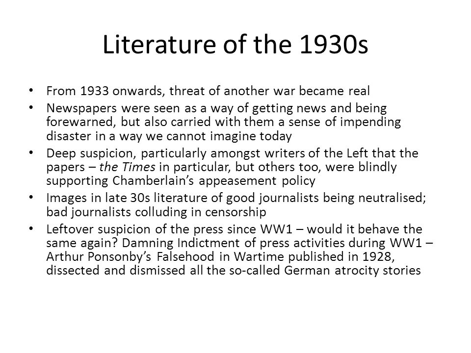 Literature of the 1930s From 1933 onwards, threat of another war became real.