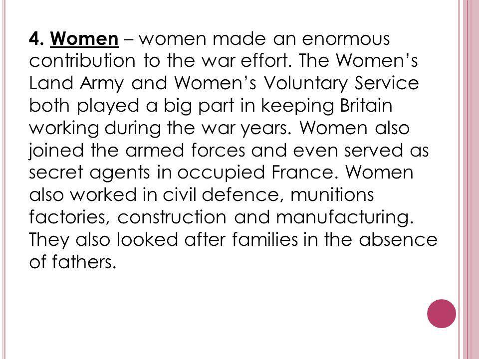 4. Women – women made an enormous contribution to the war effort