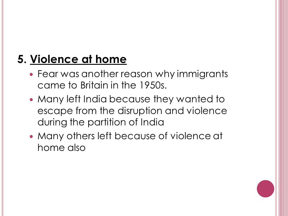 5. Violence at home Fear was another reason why immigrants came to Britain in the 1950s.