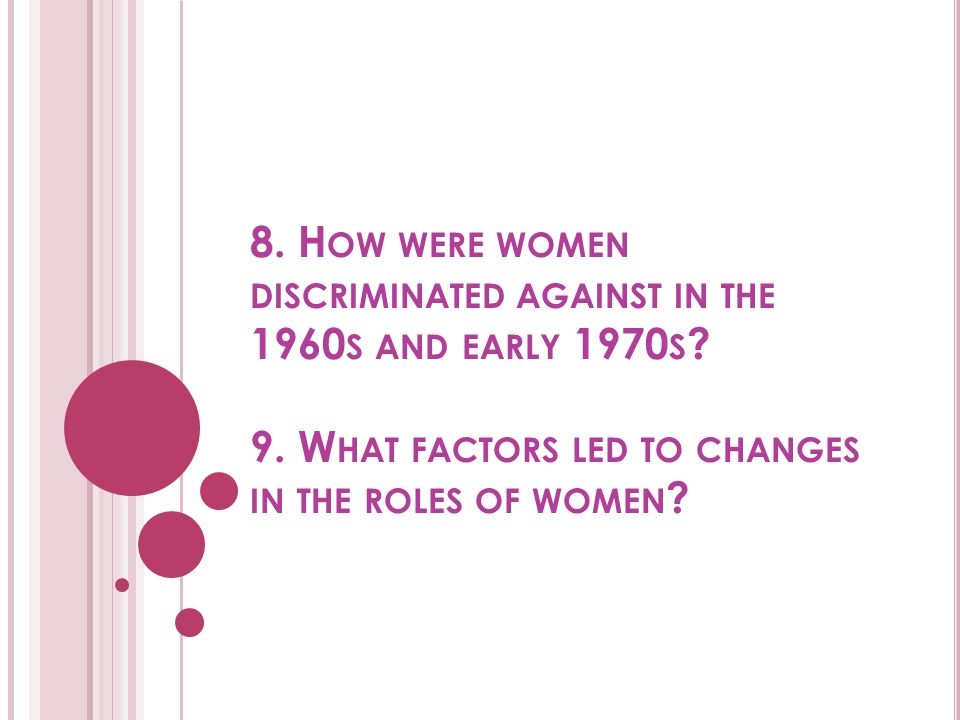 8. How were women discriminated against in the 1960s and early 1970s.