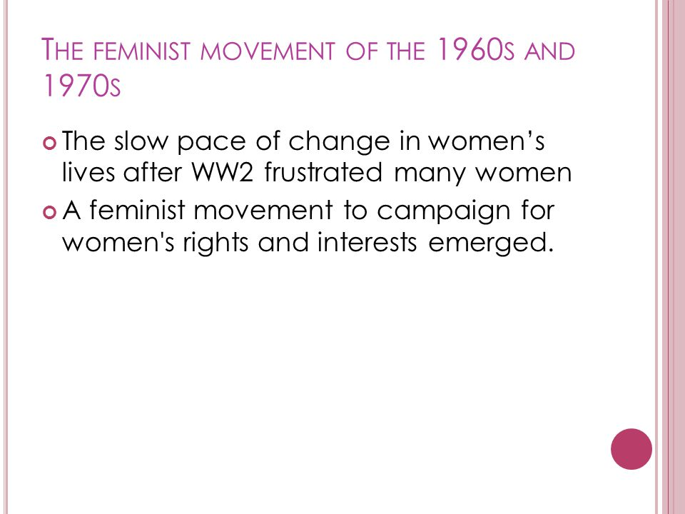 The feminist movement of the 1960s and 1970s