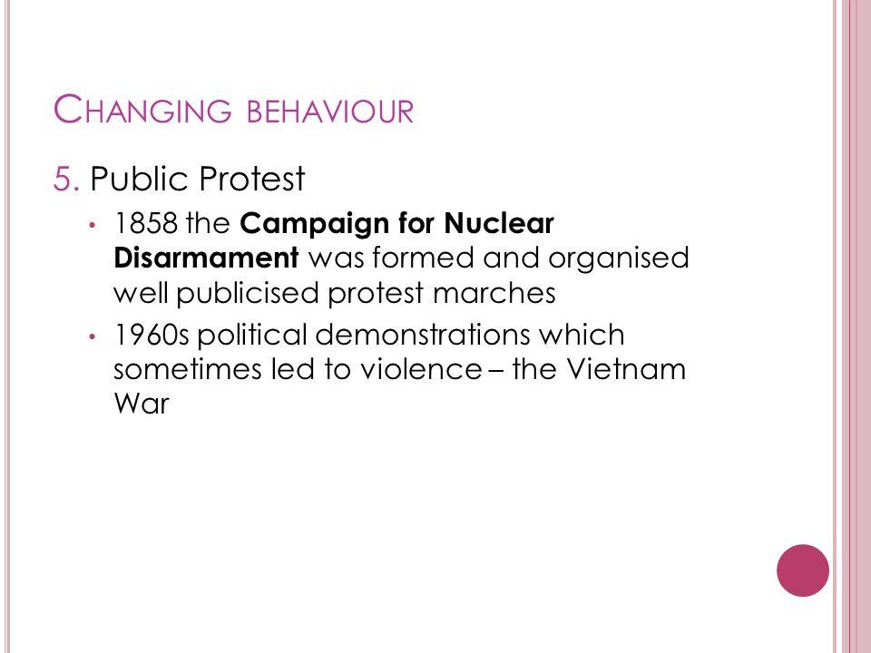 Changing behaviour 5. Public Protest