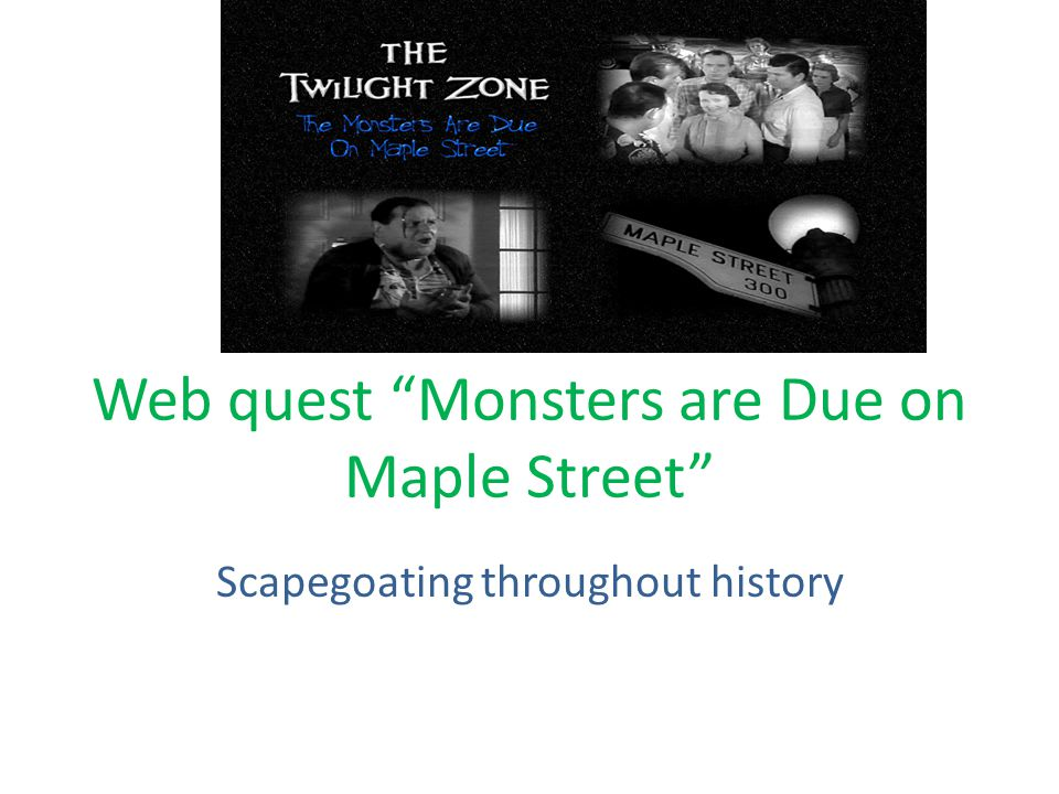 Web quest Monsters are Due on Maple Street