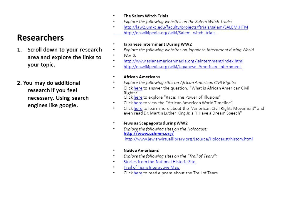 Researchers The Salem Witch Trials. Explore the following websites on the Salem Witch Trials: