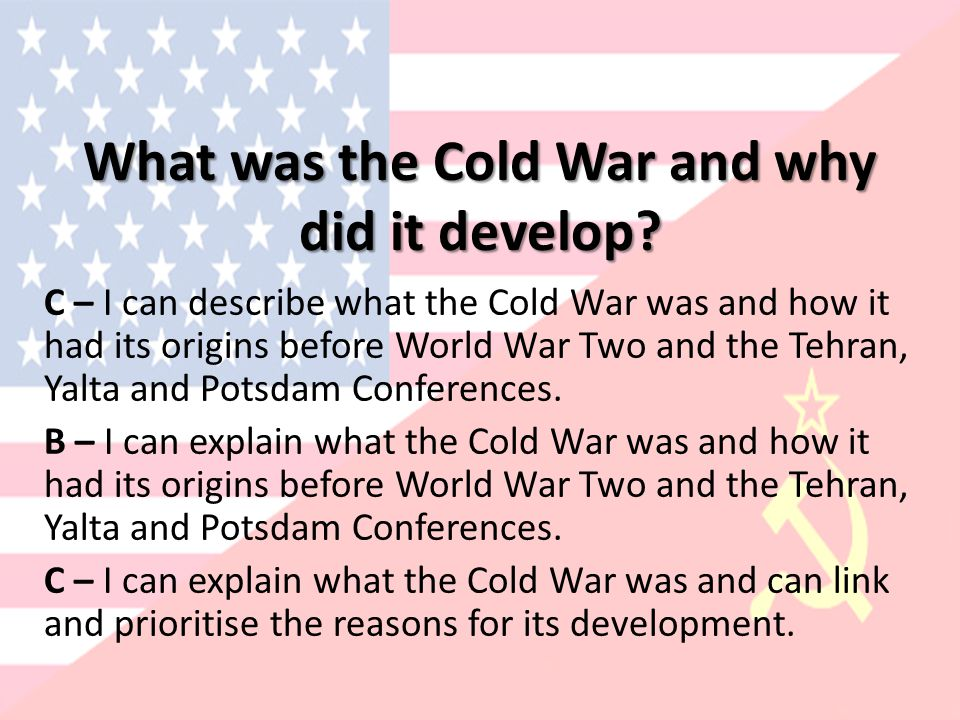 What was the Cold War and why did it develop