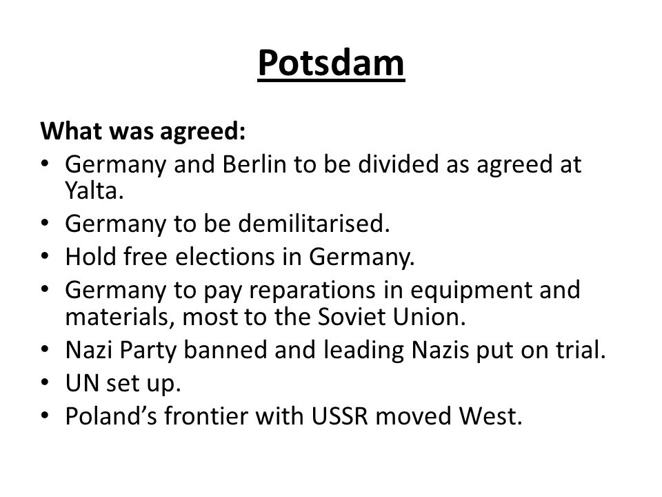 Potsdam What was agreed: