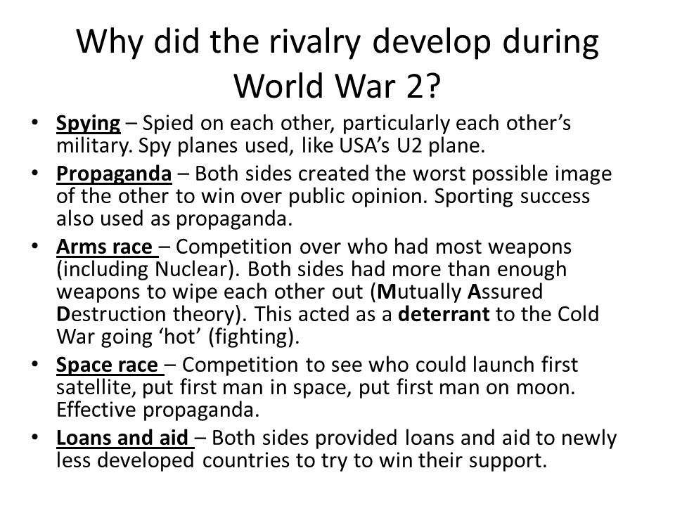 Why did the rivalry develop during World War 2