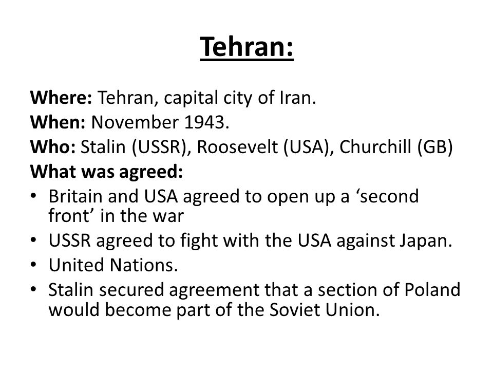 Tehran: Where: Tehran, capital city of Iran. When: November 1943.
