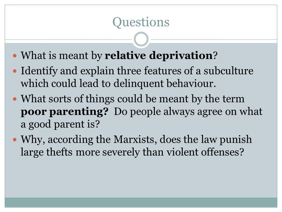 Questions What is meant by relative deprivation