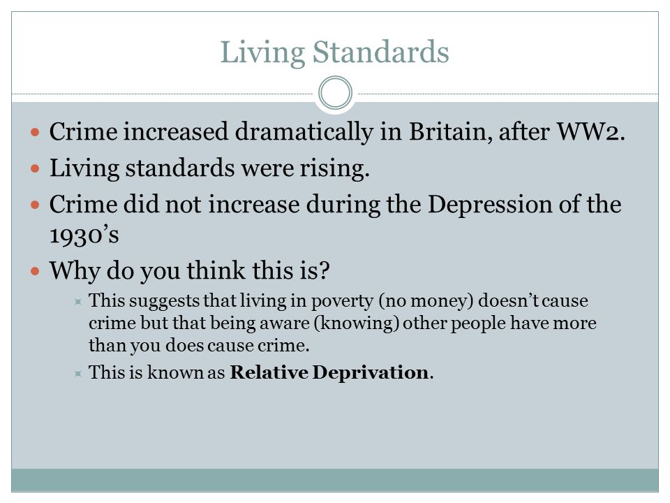 Living Standards Crime increased dramatically in Britain, after WW2.
