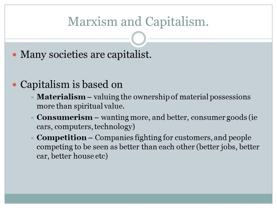 Marxism and Capitalism.