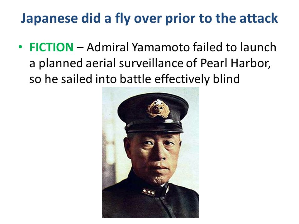 Japanese did a fly over prior to the attack