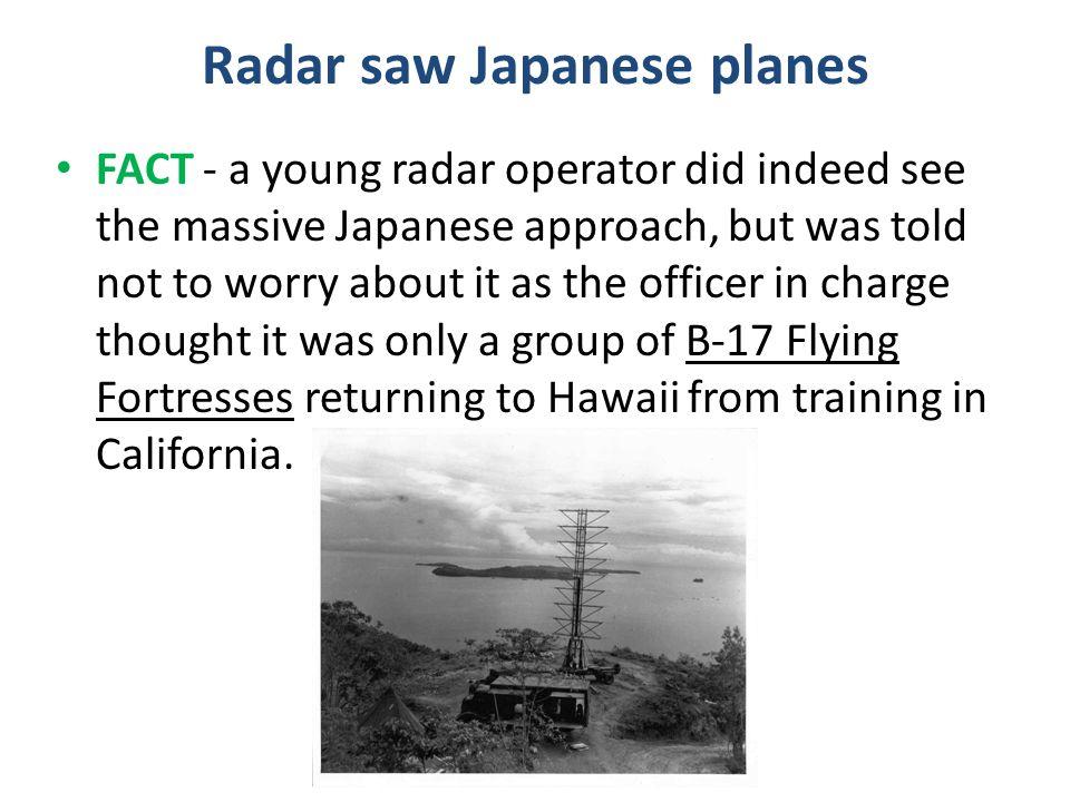 Radar saw Japanese planes
