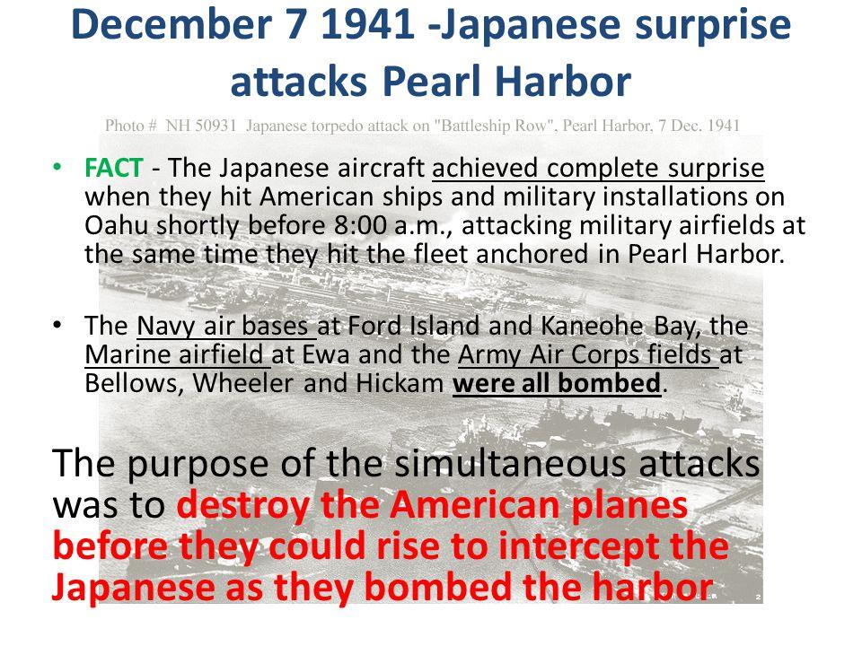 December 7 1941 -Japanese surprise attacks Pearl Harbor