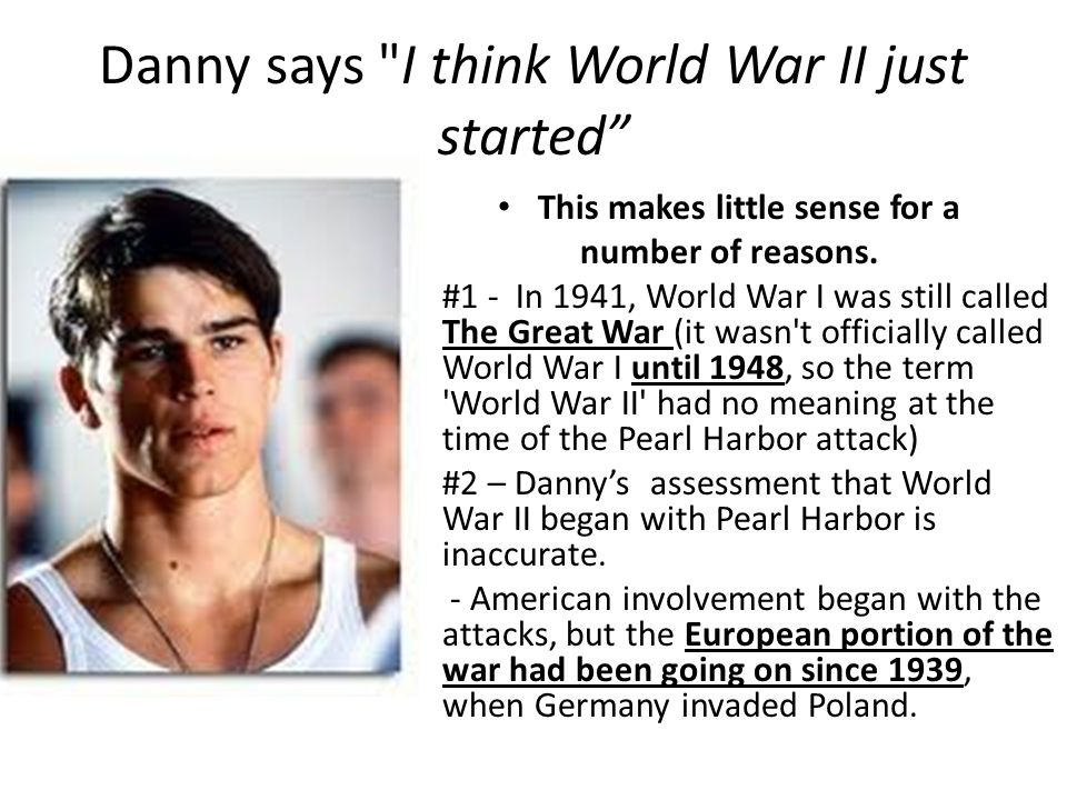 Danny says I think World War II just started