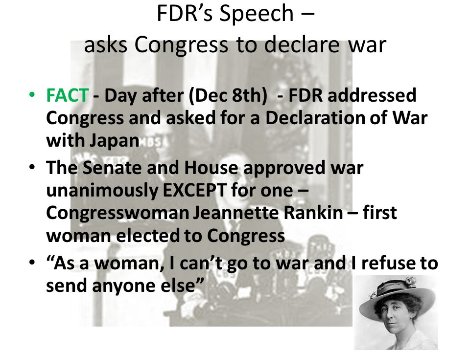 FDR's Speech – asks Congress to declare war