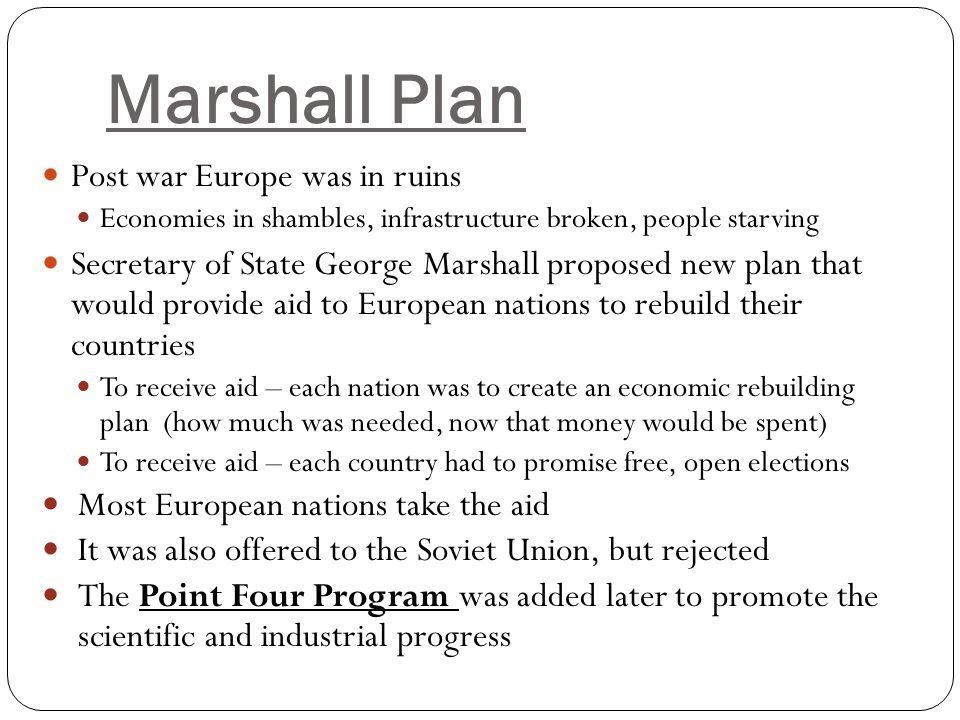 Marshall Plan Post war Europe was in ruins